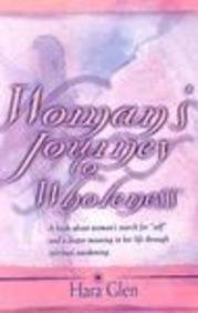 9781582441962: Woman's Journey to Wholeness: A Book About Woman's Search for Self and a Deeper Meaning in Life Through Spiritual Awakening