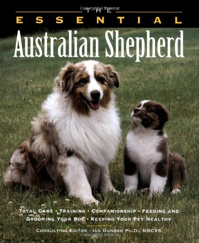 9781582450261: The Essential Australian Shepherd