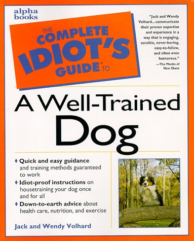 9781582450346: The Complete Idiot's Guide to a Well-Trained Dog (Complete Idiot's Guide to)