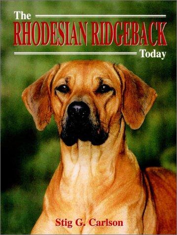 The Rhodesian Ridgeback Today: Carlson, Stig G.