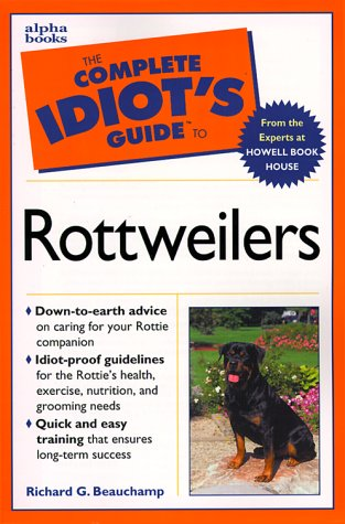 9781582450414: The Complete Idiot's Guide (R) to Owning, Raising, and Training a Rottweiler (Complete Idiot's Guide Pet)