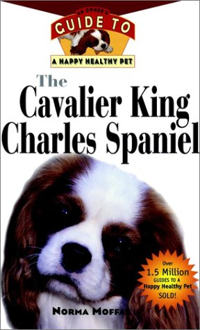 9781582451251: The Cavalier King Charles Spaniel: An Owner's Guide to a Happy Healthy Pet
