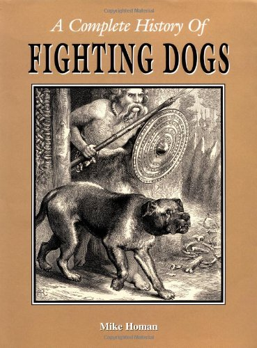 9781582451282: A Complete History of Fighting Dogs