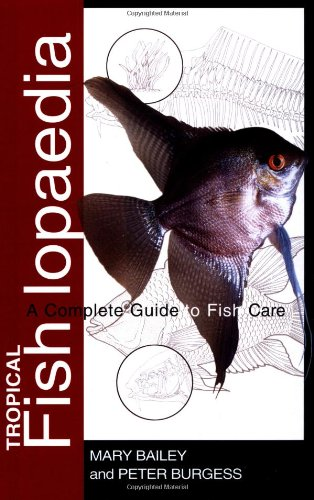 9781582451664: Tropical Fishlopaedia: A Complete Guide to Fish Care