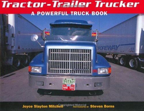 Tractor-Trailer Trucker: A Powerful Truck Book: Joyce Slayton Mitchell,