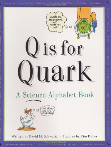 9781582460215: Q Is for Quark: A Science Alphabet Book