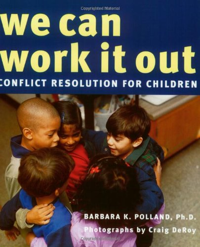 We Can Work It Out: Conflict Resolution: Barbara Kay Polland
