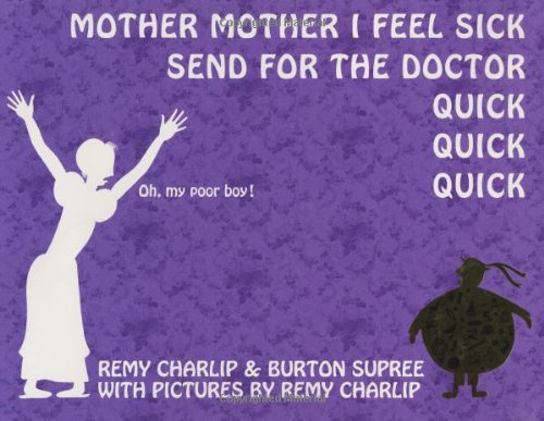 9781582460437: Mother, Mother, I Feel Sick; Send for the Doctor, Quick, Quick, Quick