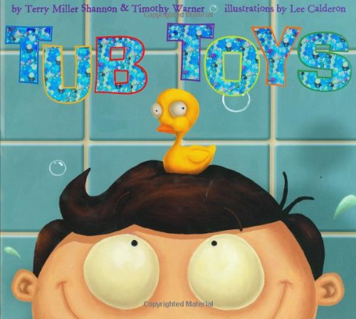 Tub Toys (1582460663) by Miller Shannon, Terry; Warner, Timothy
