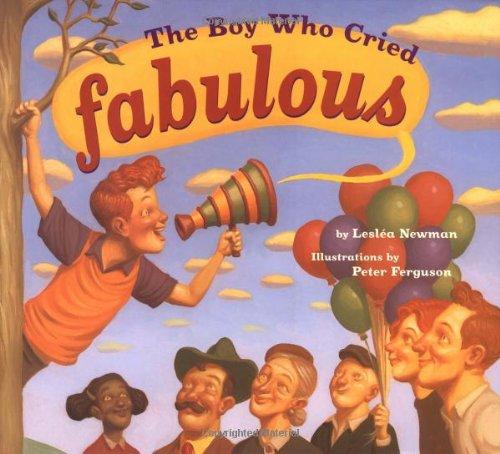 The Boy Who Cried Fabulous: Leslea Newman