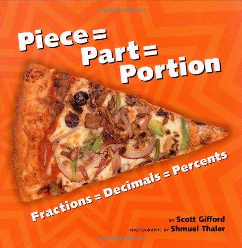 9781582461021: Piece = Part = Portion: Fractions = Decimals = Percents
