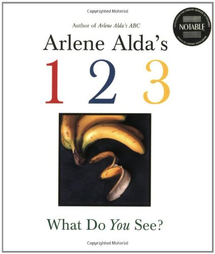 Arlene Alda's 1 2 3: What Do You See?: Alda, Arlene