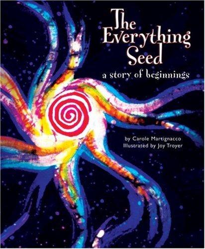 The Everything Seed: A Story of Beginnings: Martignacco, Carole