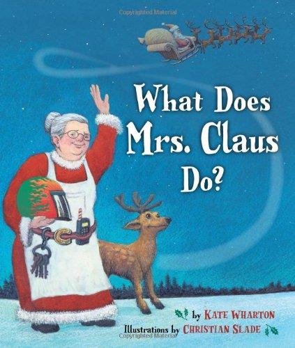 What Does Mrs. Claus Do?: Wharton, Kate