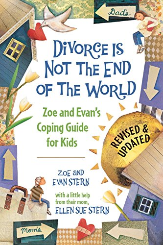 9781582462417: Divorce Is Not the End of the World: Zoe's and Evan's Coping Guide for Kids