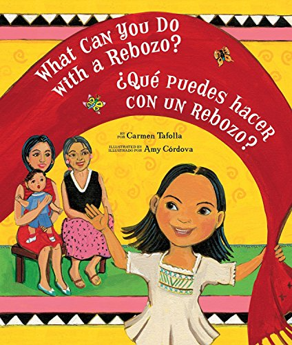 9781582462714: What Can You Do With a Rebozo?/¿Qué puedes hacer con un rebozo? (English and Spanish Edition)