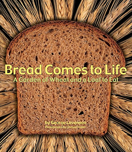 9781582462738: Bread Comes to Life: A Garden of Wheat and a Loaf to Eat