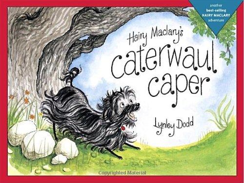 Hairy Maclary's Caterwaul Caper (Hairy Maclary Adventures): Dodd, Lynley