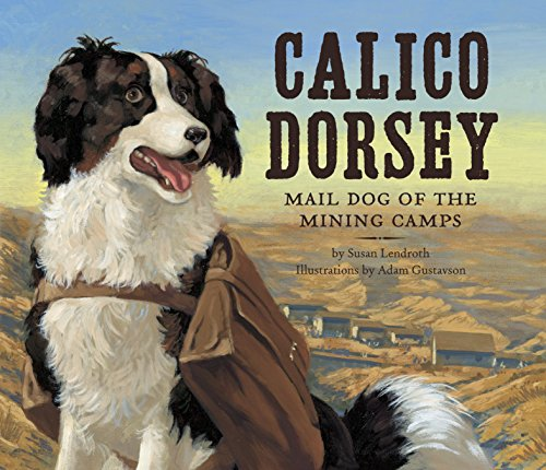 9781582463186: Calico Dorsey: Mail Dog of the Mining Camps