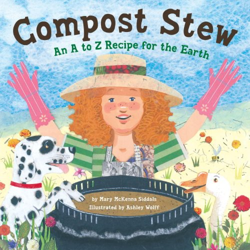 9781582463414: Compost Stew: An A to Z Recipe for the Earth