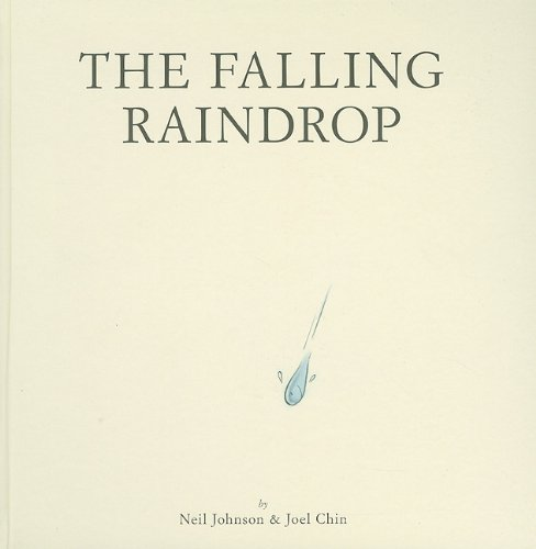 The Falling Raindrop (1582463441) by Johnson, Neil; Chin, Joel