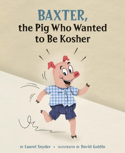 9781582463605: Baxter, the Pig Who Wanted to Be Kosher