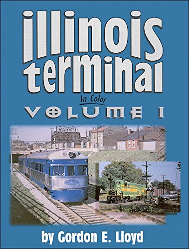 Illinois Terminal in Color - Volume I