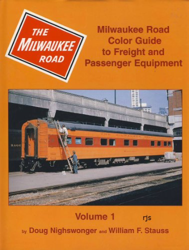 Milwaukee Road Color Guide to Freight and Passenger Equipment: Nighswonger, Doug;Stauss, William F.