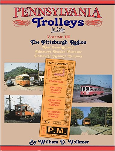 Pennsylvania Trolleys in Color, Volume III: The Pittsburgh Region - West Penn Railways, Johnstown...