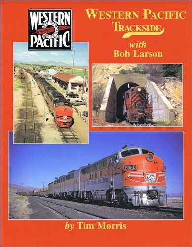 Western Pacific Railway with Bob Larson