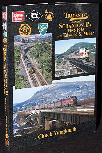 Trackside around Scranton, PA 1952-1976 with Edward S. Miller: Yungkurth, Chuck