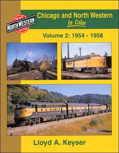 9781582480282: Chicago and North Western in Color, Vol. 2: 1954-1958