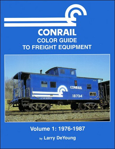 9781582480343: Conrail Color Guide to Freight Equipment, Vol. 1: 1976-1987