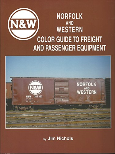 Norfolk & Western Color Guide to Freight and Passenger Equipment: Nichols, Jim