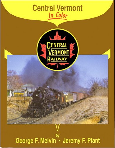 Central Vermont in Color: Melvin, George F.;Plant, Jeremy F.