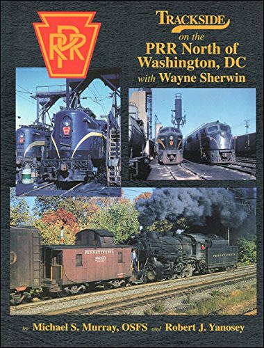 9781582480503: Trackside on the PRR North of Washington, DC with Wayne Sherwin