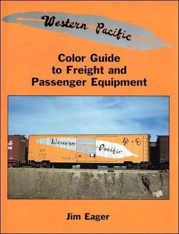 9781582480633: Western Pacific Color Guide to Freight and Passenger Equipment