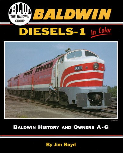 9781582480664: Baldwin Diesels-1 in Color : Baldwin History and Owners A-G