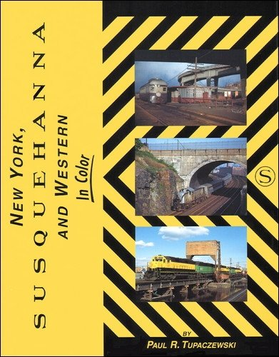 9781582480701: New York, Susquehanna and Western In Color