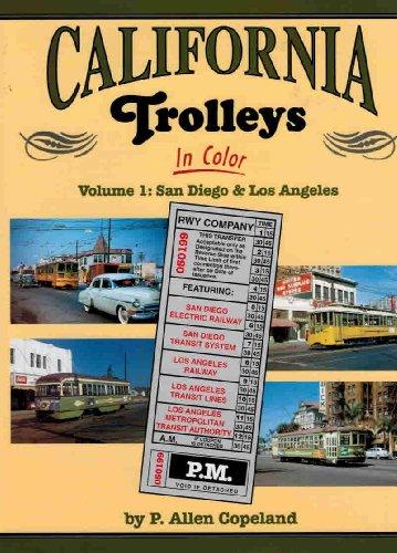 9781582480763: California Trolleys in Color, Vol. 1: San Diego and Los Angeles