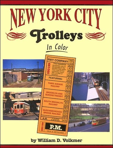 New York City Trolleys in Color: William D. Volkmer