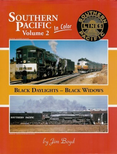 Southern Pacific in Color, Vol. 2: Black Daylights - Black Widows (Hardcover) Volume 2 / ...