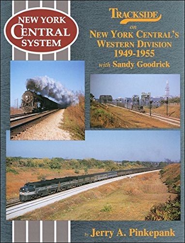 9781582481029: Trackside on New York Central's Western Division 1949-1955 with Sandy Goodrick
