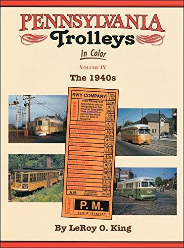 9781582481173: Pennsylvania Trolleys in Color, Vol. 4: The 1940s
