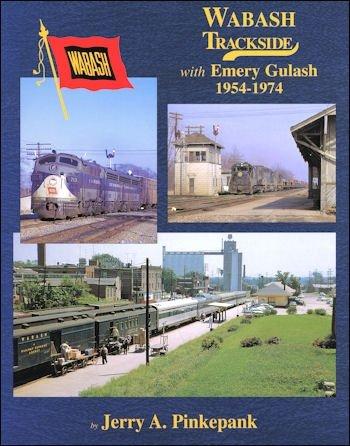 Wabash Trackside With Emery Gulash 1954-1974: Pinkepank, Jerry A.