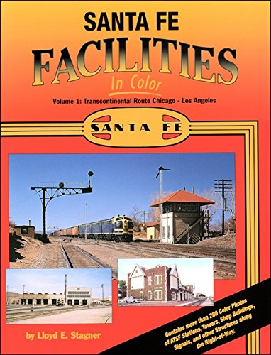 Santa Fe Facilities in Color - 2 Volumes: Stagner, Lloyd E.