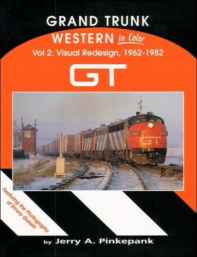 9781582481234: Grand Trunk Western in Color, Vol. 2: Visual Redesign 1962-1982