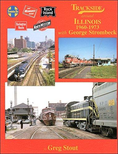 9781582481296: Trackside around Illinois 1960-1973 with George Strombeck