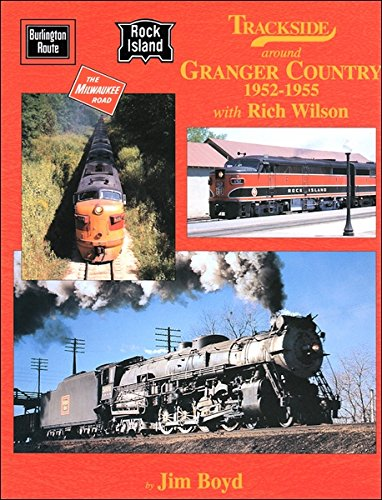 9781582481418: Trackside Around Granger Country 1952 - 1955 with Rich Wilson