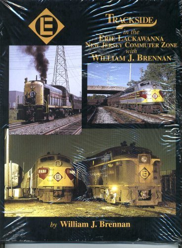 Trackside in the Erie Lackawanna New Jersey Commuter Zone with William J. Brennan: William J. ...